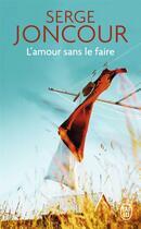 Couverture du livre « L'amour sans le faire » de Serge Joncour aux éditions J'ai Lu