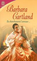 Couverture du livre « Ils cherchaient l'amour... » de Barbara Cartland aux éditions J'ai Lu