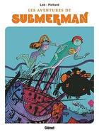 Couverture du livre « Les aventures de Submerman » de Georges Pichard et Jacques Lob aux éditions Glenat
