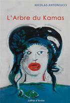 Couverture du livre « L'arbre du Kamas » de Nicolas Antoniucci aux éditions Libres D'ecrire