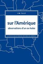 Couverture du livre « Sur l'Amérique : observations d'un ex-hobo » de Jim Tully aux éditions Editions Du Sonneur