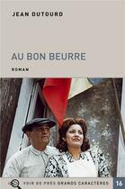 Couverture du livre « Au Bon Beurre » de Jean Dutourd aux éditions Voir De Pres