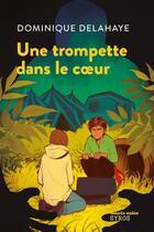Couverture du livre « Une trompette dans le coeur » de Dominique Delahaye aux éditions Syros