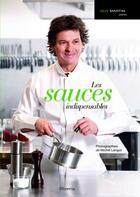 Couverture du livre « Les sauces indispensables » de Michel Langot et Guy Martin aux éditions Minerva