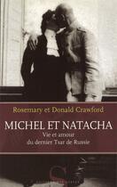 Couverture du livre « Michel et Natacha ; vie et amour du dernier tzar de Russie » de Donald Crawford et Rosemary Crawford aux éditions Syrtes