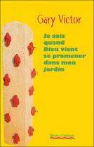 Couverture du livre « Je sais quand Dieu vient se promener dans mon jardin » de Gary Victor aux éditions Vents D'ailleurs