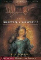 Couverture du livre « The Puppeteer's Apprentice » de Love D Anne aux éditions Margaret K Mcelderry Books