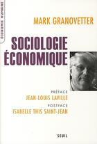 Couverture du livre « Sociologie économie » de Mark Granovetter aux éditions Seuil