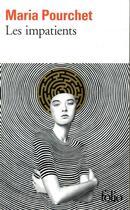 Couverture du livre « Les impatients » de Maria Pourchet aux éditions Folio