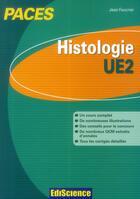 Couverture du livre « Histologie ; UE2 ; PACES » de Jean Foucrier aux éditions Ediscience