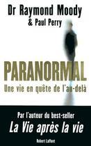 Couverture du livre « Une vie en quête de l'au-delà » de Paul Perry et Raymond Moody aux éditions Robert Laffont