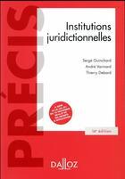 Couverture du livre « Institutions juridictionnelles (14e édition) » de Thierry Debard et Andre Varinard et Serge Guinchard aux éditions Dalloz