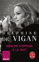 Couverture du livre « Rien ne s'oppose à la nuit » de Delphine De Vigan aux éditions Lgf