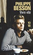 Couverture du livre « Vivre vite » de Philippe Besson aux éditions 10/18