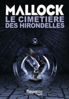 Couverture du livre « Le cimetière des hirondelles » de Mallock aux éditions Fleuve Noir