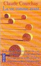 Couverture du livre « La Vie Comme Avant » de Claude Courchay aux éditions Pocket