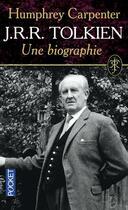 Couverture du livre « J.R.R. Tolkien ; une biographie » de Humphrey Carpenter aux éditions Pocket