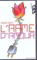 Couverture du livre « L'Arme D'Amour » de Isabelle Sabrie aux éditions Nicolas Philippe