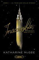 Couverture du livre « Inaccessibles T.1 ; la tour aux mille étages » de Katharine Mcgee aux éditions Michel Lafon