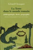 Couverture du livre « La Terre dans le monde romain ; anthropologie, droit, géographie » de Gerard Chouquer aux éditions Errance