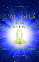 Couverture du livre « L'au-delà et les mondes invisibles » de Chantal Costa aux éditions Arbre Fleuri