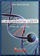 Couverture du livre « Le syndrome U.G.A. (l'oeil du calamar) » de Gilles Warembourg aux éditions Atria