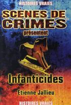 Couverture du livre « Infanticides » de Jallieu E aux éditions Scenes De Crime
