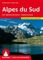 Couverture du livre « Alpes du sud : écrins, queyras, ubaye ; les 50 plus belles randonnées » de I.Kurschner / D.Haas aux éditions Rother