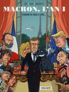 Couverture du livre « Macron, l'an 1 ; pardon de vous le dire... » de Zef et Kak et Degreff aux éditions Massot Editions