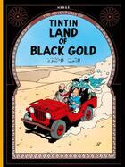 Couverture du livre « The adventures of Tintin T.15 ; land of black gold » de Herge aux éditions Casterman