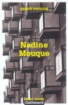 Couverture du livre « Nadine mouque » de Herve Prudon aux éditions Gallimard