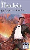 Couverture du livre « Marionnettes humaines » de Robert Heinlein aux éditions Folio