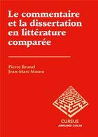 Couverture du livre « Le commentaire et la dissertation en littérature comparée » de Pierre Brunel et Jean-Marc Moura aux éditions Armand Colin