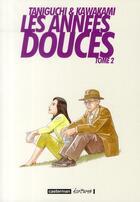 Couverture du livre « Les années douces t.2 » de Jiro Taniguchi et Hiromi Kawakami aux éditions Casterman