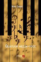 Couverture du livre « Quatuor mezza-voce » de Marie Simonet aux éditions Editions Du Net