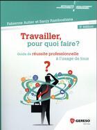 Couverture du livre « Travailler, pour quoi faire ? (3e édition) » de Sanji Ramboatiana et Fabienne Autier aux éditions Gereso