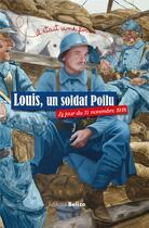 Couverture du livre « Il était une fois ; Louis, un soldat Poilu ; le jour du 11 novembre 1918 » de Laurent Begue et Patrick Le Borgne aux éditions Belize