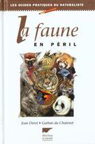 Couverture du livre « La faune en péril » de Gaetan Du Chatenet et Jean Dorst aux éditions Delachaux & Niestle