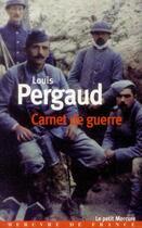 Couverture du livre « Carnet de guerre ; un tombeau pour Louis Pergaud » de Jean-Pierre Ferrini et Louis Pergaud aux éditions Mercure De France