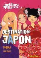 Couverture du livre « Kinra girls t.5 ; destination Japon » de Moka et Anne Cresci aux éditions Play Bac