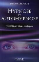 Couverture du livre « Hypnose et autohypnose ; techniques et cas pratiques » de Philippe Kerforne aux éditions Trajectoire
