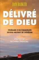Couverture du livre « Délivré de Dieu ; itinéraire d'un évangéliste devenu militant de l'athéisme » de Dan Barker aux éditions H&o