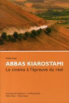 Couverture du livre « Abbas Kiarostami ; le cinéma à l'épreuve du réel » de Collectif aux éditions Exhibitions International