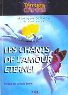 Couverture du livre « Les chants de l'amour eternel » de Jean Cordat et Monique Simonet aux éditions Jmg