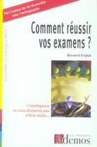 Couverture du livre « Comment réussir vos examens » de Bernard Fripiat aux éditions Demos