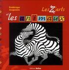 Couverture du livre « Les z'arts et les animaux » de Frederique Jacquemin aux éditions Belize