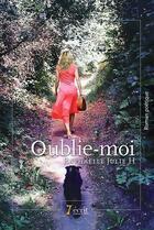Couverture du livre « - Oublie-Moi - » de Raphaelle Julie H aux éditions 7 Ecrit