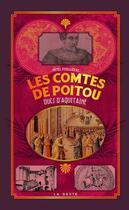 Couverture du livre « Petite histoire ; les comtes de Poitou ; ducs d'Aquitaine » de Michel Perraudeau aux éditions Geste