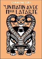 Couverture du livre « Un matin avec mademoiselle Latarte » de Caroline Sury aux éditions Le Monte En L'air