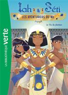 Couverture du livre « Iah & Séti ; les aventuriers du Nil T.5 ; le fils du pharaon » de Christine Feret-Fleury et Madeleine Feret-Fleury aux éditions Hachette Jeunesse